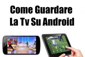 Come guardare la TV su Android