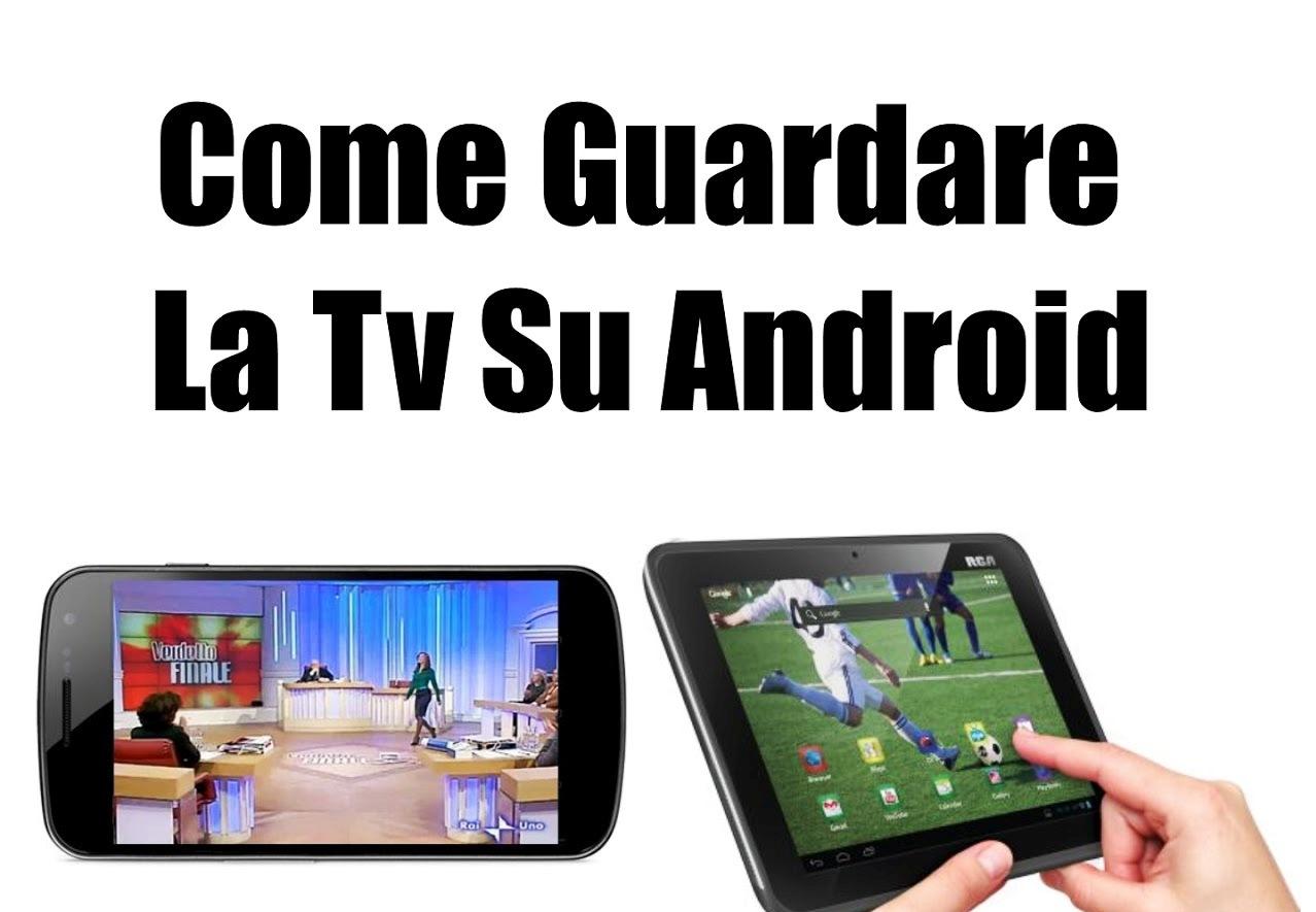 Come guardare la tv su android blog di aldo russo for Guardare la tv